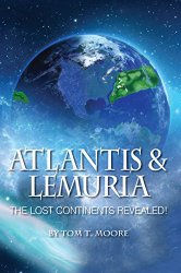 Atlantis and Lemuria by Tom T. Moore