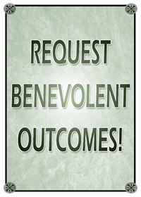 Request Benevolent Outcomes